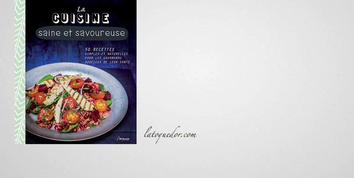 la cuisine saine et savoureuse livre cuisine nature et sant la toque d 39 or. Black Bedroom Furniture Sets. Home Design Ideas
