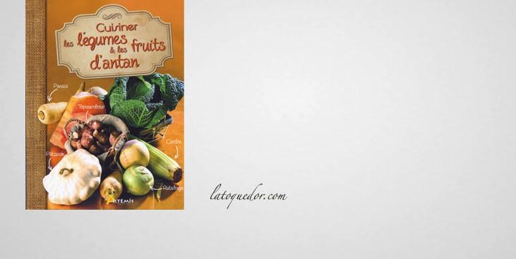 Cuisiner les l gumes et les fruits d 39 antan livre cuisine for Livre cuisine legumes