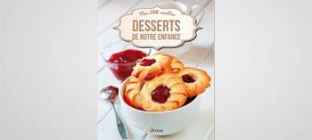 Desserts de notre enfance - Mes 100 recettes