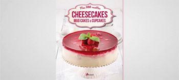 Cheescakes, mug cakes et cupcakes, Mes 100 recettes
