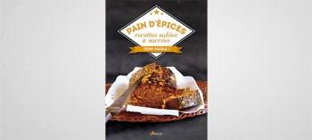 Pain d'épices recettes salées et sucrées - Trop facile