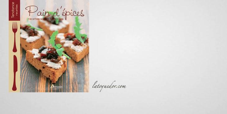 Pain d'épices - Recettes salées & sucrées