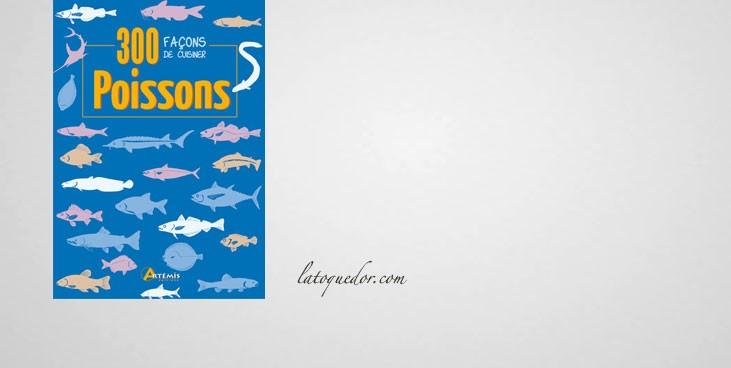 300 façons de cuisiner les poissons